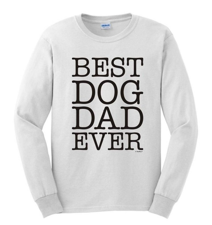 "Long Sleeve T-Shirt ""Best Dog Dad Ever"" 